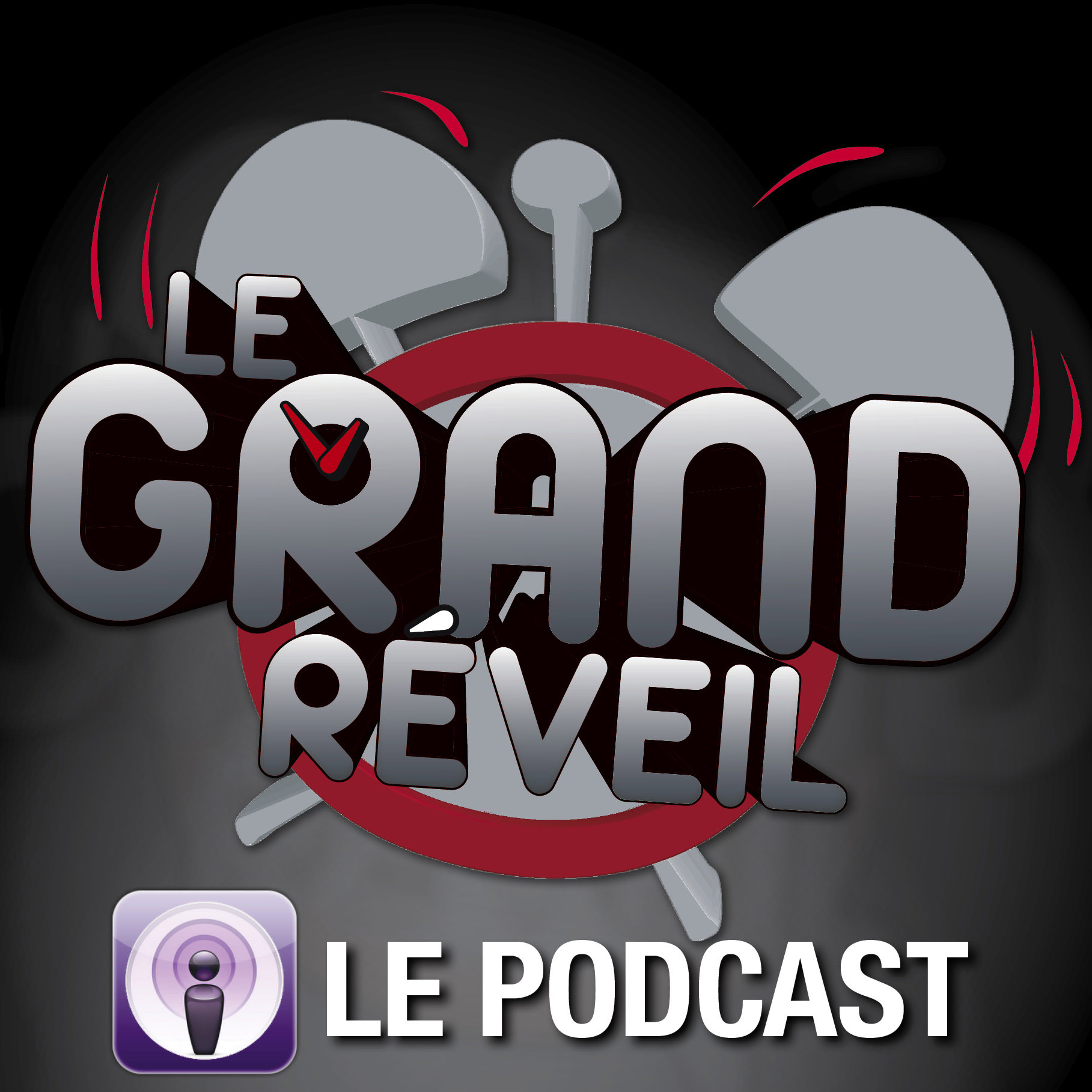Le Grand Réveil - Le Podcast