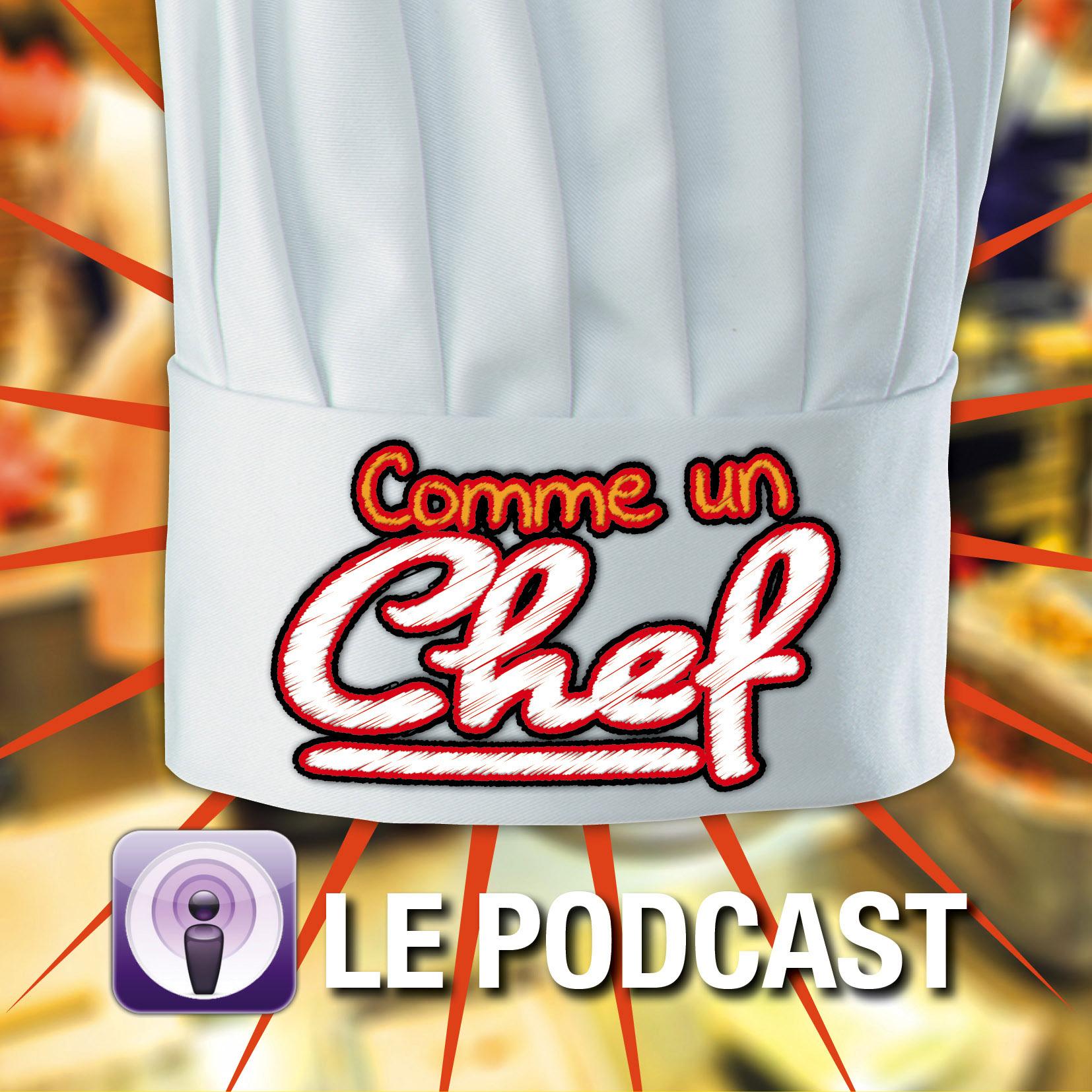 Comme un Chef ! - Le Podcast
