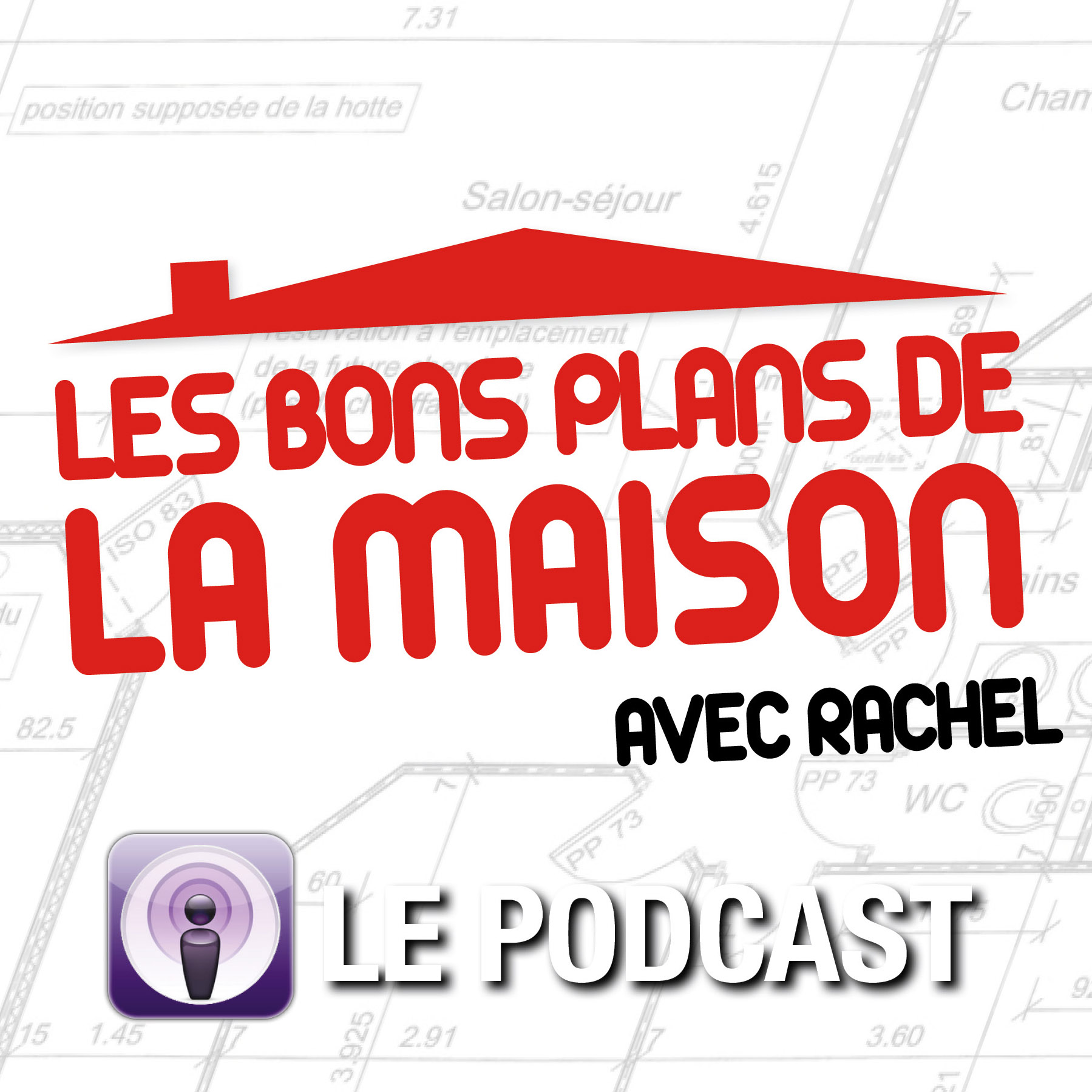 Les bons plans de la maison - Le Podcast